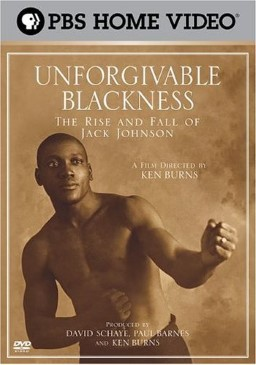 Постер к фильму Unforgivable Blackness: The Rise and Fall of Jack Johnson