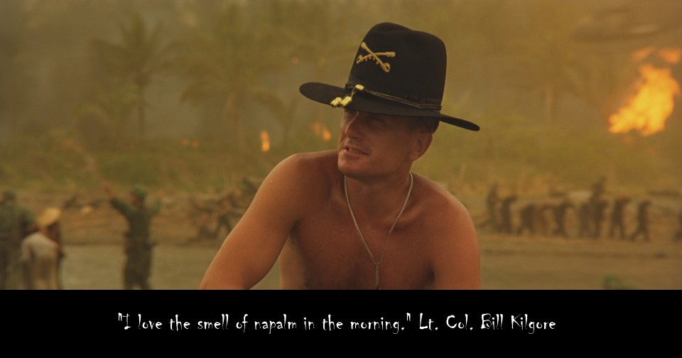 i love the smell of napalm in the morning apocalypse now